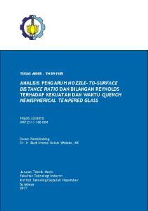 ANALISIS PENGARUH NOZZLE-TO-SURFACE DISTANCE RATIO DAN BILANGAN REYNOLDS TERHADAP KEKUATAN DAN WAKTU QUENCH HEMISPHERICAL TEMPERED GLASS