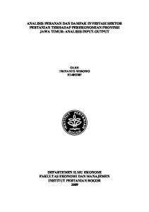 ANALISIS PERANAN DAN DAMPAK INVESTASI SEKTOR PERTANIAN TERHADAP PEREKONOMIAN PROVINSI JAWA TIMUR: ANALISIS INPUT-OUTPUT