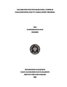 ANALISIS STRATEGI PEMASARAN BOLA TENNIS DI PASAR DOMESTIK OLEH PT. NASSAU SPORT INDONESIA. Oleh MAHPUDIN SETIAWAN H