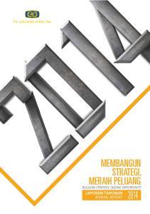 ANNUAL REPORT 2014 MEMBANGUN STRATEGI, MERAIH PELUANG BUILDING STRATEGY, SEIZING OPPORTUNITY LAPORAN TAHUNAN ANNUAL REPORT