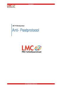 Anti pestprotocol. LMC PrO Schietbaanstraat. Anti- Pestprotocol. LMC Praktijkonderwijs Schietbaanstraat 1