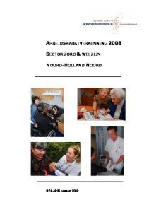 ARBEIDSMARKTVERKENNING 2008 SECTOR ZORG & WELZIJN NOORD-HOLLAND NOORD