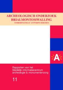 ARCHEOLOGISCH ONDERZOEK BRIALMONTOMWALLING UITBREIDINGSTRAAT ANTWERPEN-BERCHEM