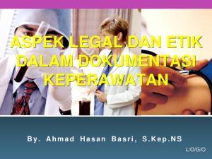 ASPEK LEGAL DAN ETIK DALAM DOKUMENTASI KEPERAWATAN