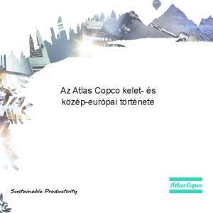 Az Atlas Copco kelet- és közép-európai története