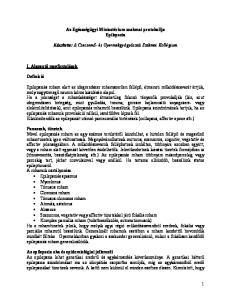 Az Egészségügyi Minisztérium szakmai protokollja Epilepszia. Készítette: A Csecsemő- és Gyermekgyógyászati Szakmai Kollégium