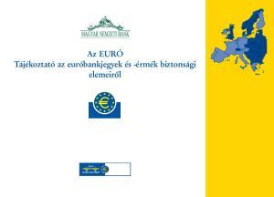 Az EURÓ Tájékoztató az euróbankjegyek és -érmék biztonsági elemeiről