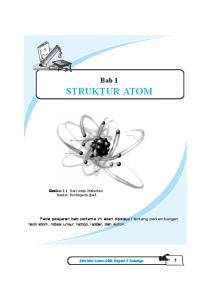 Bab 1 STRUKTUR ATOM. Pada pelajaran bab pertama ini akan dipelajari tentang perkembangan teori atom, notasi unsur, Isotop, isobar, dan isoton