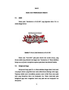 BAB 5 HASIL DAN PEMBAHASAN DESAIN. Desain judul Introduction to Yu-Gi-Oh! yang digunakan dalam film ini adalah sebagai berikut: