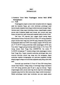 BAB I PENDAHULUAN 1.1 Gambaran Umum Badan Penyelenggara Jaminan Sosial (BPJS) Ketenagakerjaan Profil