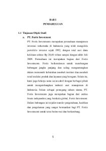 BAB I PENDAHULUAN 1.1 Tinjauan Objek Studi a. PT. Fortis Investment