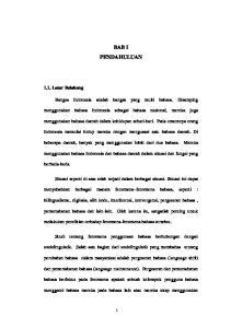 BAB I PENDAHULUAN. Bangsa Indonesia adalah bangsa yang multi bahasa. Disamping