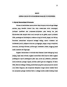 BAB II ASPEK HUKUM STANDARDISASI BARANG DI INDONESIA. aktivitas yang memiliki dimensi luas, tidak semata-mata teknis menyangkut