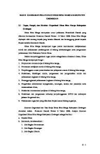 BAB II GAMBARAN PELAYANAN DINAS BINA MARGA KABUPATEN GROBOGAN. 2.1 Tugas, Fungsi, dan Struktur Organisasi Dinas Bina Marga Kabupaten Grobogan