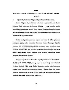 BAB II GAMBARAN UMUM KANTOR PELAYANAN PAJAK PRATAMA MEDAN BARAT. A. Sejarah Singkat Kantor Pelayanan Pajak Pratama Medan Barat