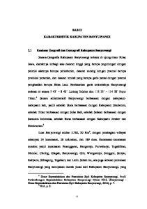 BAB II KARAKTERISTIK KABUPATEN BANYUWANGI. 2.1 Keadaan Geografi dan Demografi Kabupaten Banyuwangi