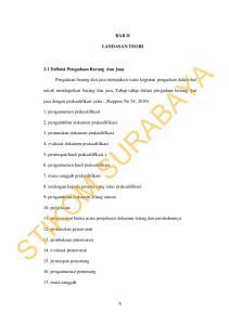 BAB II LANDASAN TEORI. jasa dengan prakualifikasi yaitu : (Keppres No 54, 2010) 8. undangan kepada peserta yang lulus prakualifikasi