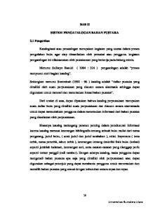 BAB II SISTEM PENGATALOGAN BAHAN PUSTAKA. Menurut Sulistyo Basuki ( 1994 : 324 ) pengatologan adalah proses menyusun entri bagian katalog