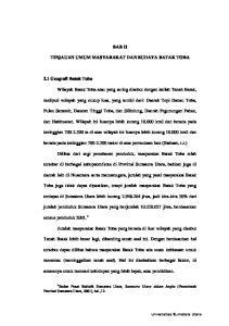 BAB II TINJAUAN UMUM MASYARAKAT DAN BUDAYA BATAK TOBA. Wilayah Batak Toba atau yang sering disebut dengan istilah Tanah Batak,