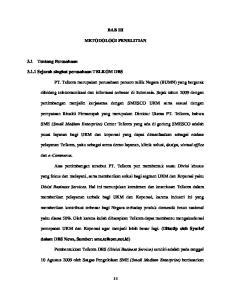 BAB III METODOLOGI PENELITIAN. dibidang telekomunikasi dan informasi terbesar di Indonesia. Sejak tahun 2009 dengan