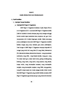 BAB IV HASIL PENELITIAN DAN PEMBAHASAN. a. Deskripsi SMP Negeri 4 Yogyakarta. no.18 Yogyakarta Luas tanah SMP Negeri 4 Yogyakarta adalah