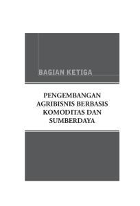 BAGIAN KETIGA PENGEMBANGAN AGRIBISNIS BERBASIS KOMODITAS DAN SUMBERDAYA