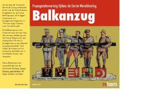 Balkanzug. retours. Propagandavoertuig tijdens de Eerste Wereldoorlog. door Arjan den Boer oktober 2015