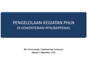BAPPENAS. Biro Perencanaan, Organisasi dan Tatalaksana Akmani, 6 Nopember 2014