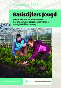 Basiscijfers Jeugd. november informatie over de arbeidsmarkt, het onderwijs en stages en leerbanen in de regio Midden-Limburg