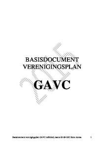 BASISDOCUMENT VERENIGINGSPLAN GAVC. Basisdocument verenigingsplan GAVC definitief, datum Rene Atema 1