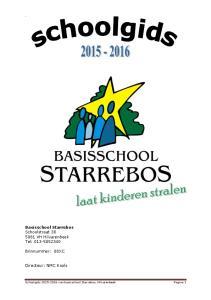 Basisschool Starrebos Schoolstraat VH Hilvarenbeek Tel: Brinnummer: 08XC. Directeur: NMC Kools