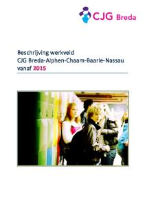 Beschrijving werkveld CJG Breda- Alphen- Chaam- Baarle- Nassau vanaf 2015