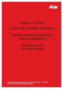 Bestek WN Constructie All Risks Verzekering. Aanleg complexe infrastructuur rondom Leeuwarden. Ten behoeve van Provinsje Fryslân