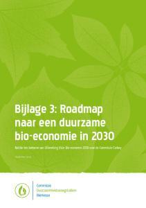 Bijlage 3: Roadmap naar een duurzame bio-economie in Notitie ten behoeve van Uitwerking Visie Bio-economie 2030 voor de Commissie Corbey