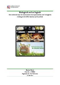 Biologisch wel zo logisch Een onderzoek naar de communicatie van supermarkten over biologische voeding en het effect daarvan op het publiek