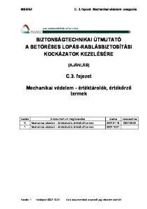 BIZTONSÁGTECHNIKAI ÚTMUTATÓ A BETÖRÉSES LOPÁS-RABLÁSBIZTOSÍTÁSI KOCKÁZATOK KEZELÉSÉRE. C.3. fejezet