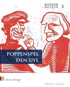 bulletin 3 poppenspel den uyl driemaandelijks tijdschrift - 33ste jaargang jul-sep 2013 afgiftekantoor 8000 brugge 1-2de afdeling P408620