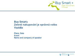 Buy Smart+ Zelené nakupování je správná volba Vozidla. Place, Date Event Name and company of speaker