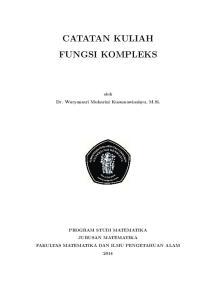 CATATAN KULIAH FUNGSI KOMPLEKS. oleh Dr. Wuryansari Muharini Kusumawinahyu, M.Si