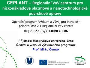 CEPLANT Regionální VaV centrum pro nízkonákladové plazmové a nanotechnologické povrchové úpravy