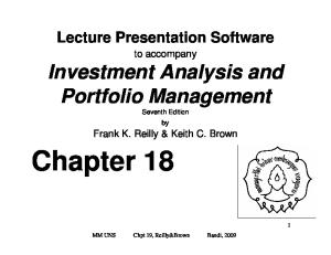 Chapter 18. Investment Analysis and Portfolio Management. Lecture Presentation Software to accompany. Frank K. Reilly & Keith C