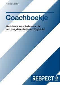 Coachboekje Werkboek voor iedereen die een jeugdvoetbalteam begeleidt