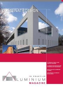 Combinatiedesign. Jaargang 7 nummer 1 april Aluminium zorgt voor strakke belijning. Aluminium muurafdekkers esthetisch en functioneel