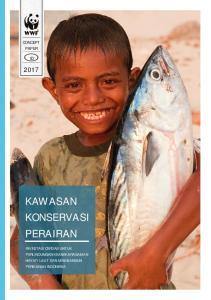 CONCEPT PAPER ID 2017 KAWASAN KONSERVASI PERAIRAN INVESTASI CERDAS UNTUK PERLINDUNGAN KEANEKARAGAMAN HAYATI LAUT DAN MEMBANGUN PERIKANAN INDONESIA