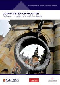 CONCURREREN OP KWALITEIT Verslag van een congres over kwaliteit in de zorg. Congres gehouden op 10 juni 2013, Nyenrode, Breukelen