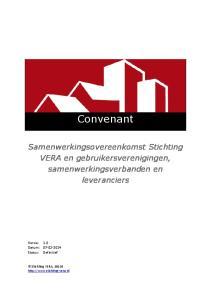 Convenant. Samenwerkingsovereenkomst Stichting VERA en gebruikersverenigingen, samenwerkingsverbanden en leveranciers