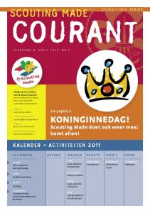 COURANT SCOUTING MADE. KONINGINNEDAG! Scouting Made doet ook weer mee: komt allen! KALENDER + ACTIVITEITEN zie pagina 2