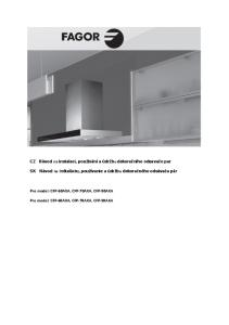 CZ Návod na instalaci, používání a údržbu dekoračního odsavače par. SK Návod na inštaláciu, používanie a údržbu dekoračného odsávača pár