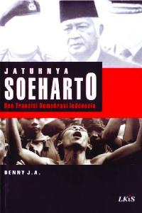 D E N N Y J. A. Jatuhnya Soeharto dan Transisi Demokrasi Indonesia. Denny J, A. Denny J, A
