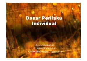 Dasar Perilaku Individual. Arum Darmawati Jurusan Manajemen Universitas Negeri Yogyakarta